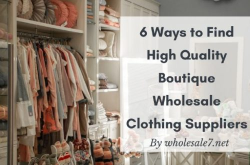 6 Ways to Find High Quality Boutique Wholesale Clothing Suppliers
