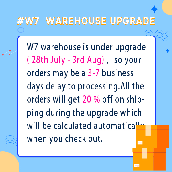 W7 warehouse upgrade - all order will get 20% off