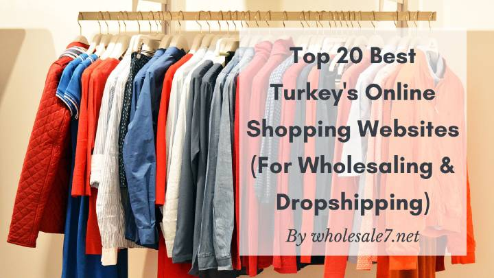 Top 20 Best Turkey's Online Shopping Websites (For Wholesaling & Dropshipping)